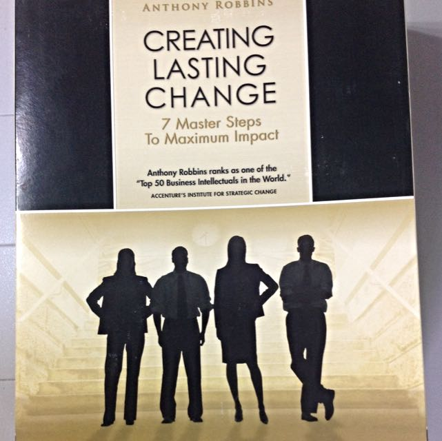 Anthony Robbins, Creating Lasting Change