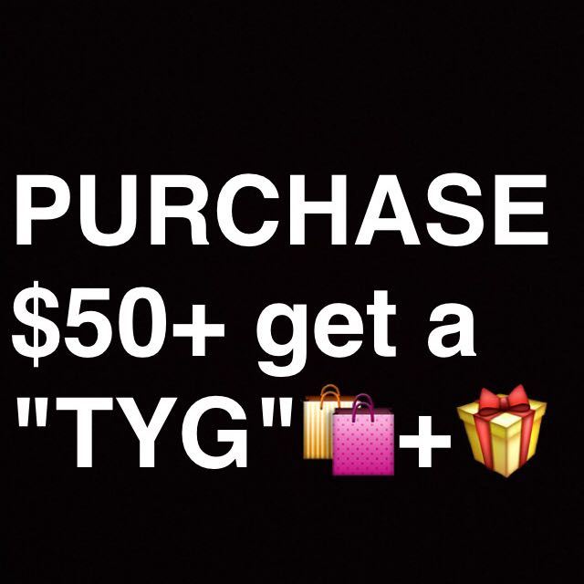 Purchase 50$ In One Purchase Get A TYG Gift !