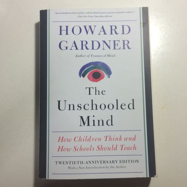 The Unschooled Mind By Howard Gardner, Books & Stationery on Carousell