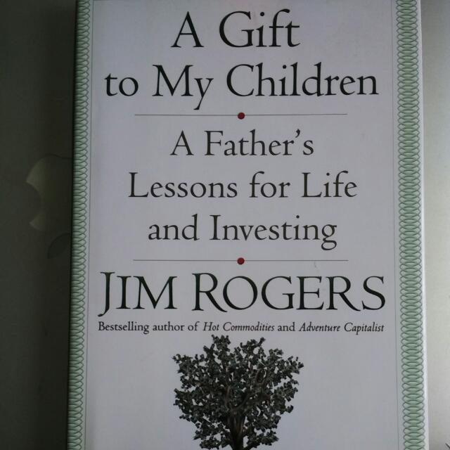 A Fathers Lessons for Life and Investing A Gift to My Children