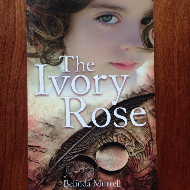 The Ivory Rose, Belinda Murrell