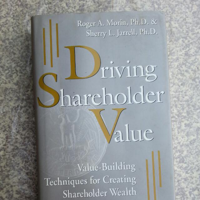 Driving Shareholder Value: Value Building Techniques for Creating Shareholder Wealth