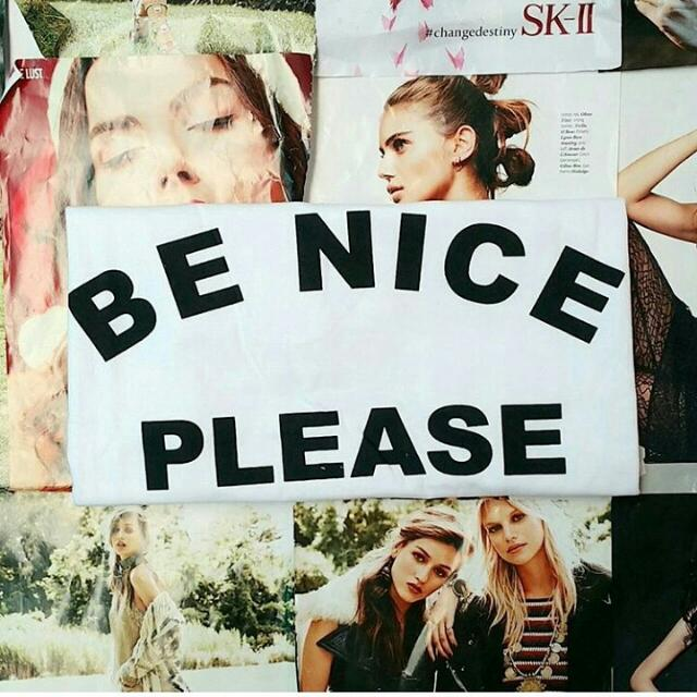 Be Nice Please