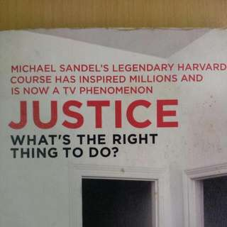 JUSTICE - WHAT'S THE RIGHT THING TO DO?