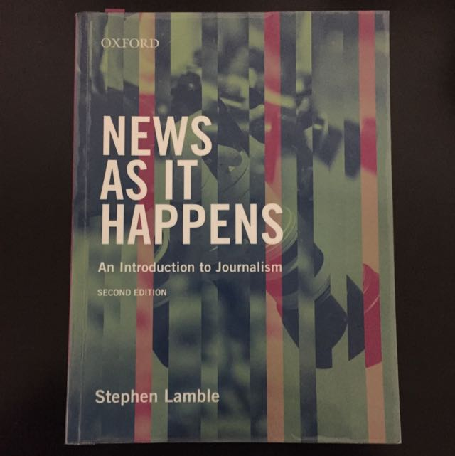 News As It Happens - An Introduction To Journalism