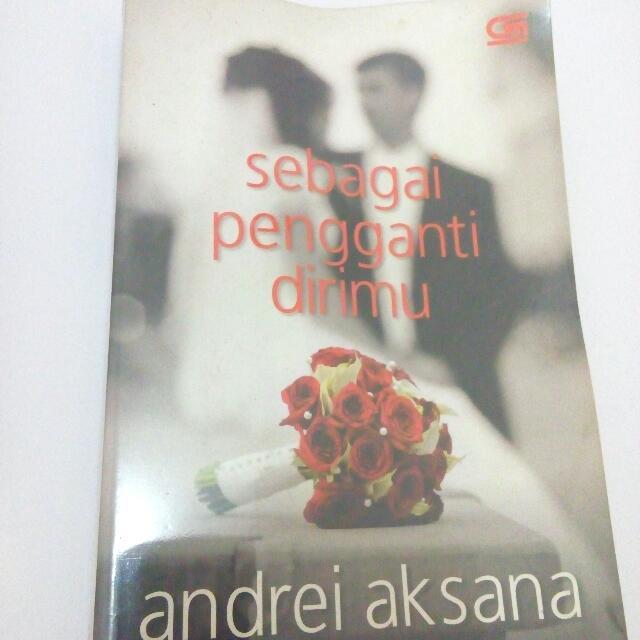 Sebagai Pengganti Dirimu- Andrei Laksana