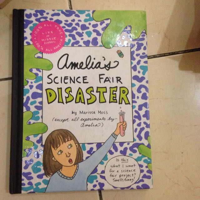 AMELIA'S SCIENCE FAIR DISASTER By Marissa Moss