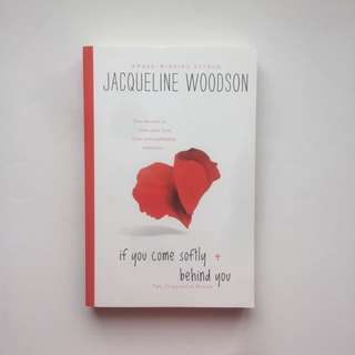 If You Come Softly + Behind You By Jacqueline Woodson