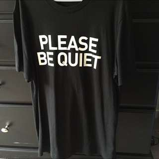 """[PENDING] Slogan Tee - """"Please be quiet"""""""