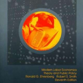 Modern Labor Economics (International ed of 11th revised ed) [Paperback] By Robert S. Smith Ronald G. Ehrenberg