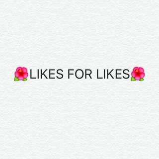 💕 Likes For Likes 💕