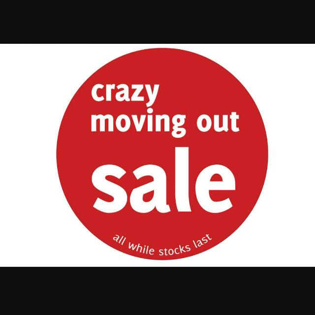 Moving Out Sales! Cheap Cheap Sales!