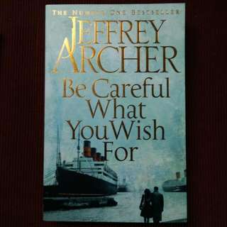 Jeffrey Archer Be Careful What You Wish For