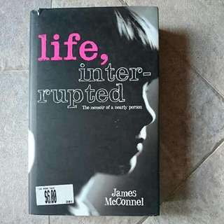 James Mcconell - Life Interrupted The Memoir Of A Nearly Person