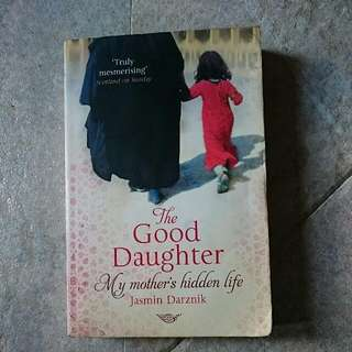 Jasmin Darznik - The Good Daughter My Mother's Hidden Life