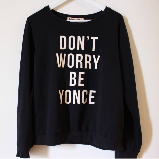 Don't Worry Be YONCE Jumper