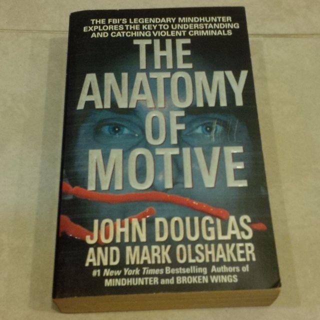The Anatomy of Motive by John Douglas and Mark Olshaker; The Colour ...