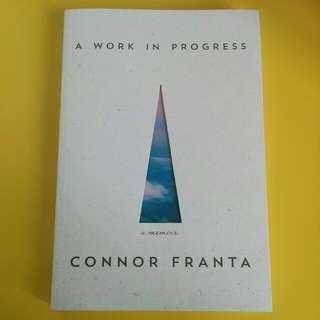 """A Work In Progress"" By Connor Franta"