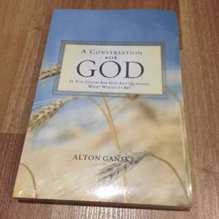 A Conversation with God - If You Could Ask God Any Question, What Would It Be?