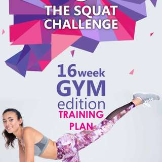 The Squat Challenge 16 Week Gym Guide