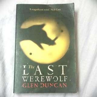 THE LAST WEREWOLF  BY: GLEN DUNCAN