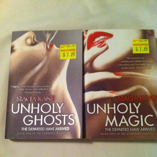 Unholy Ghosts & Unholy Magic by Stacia Kane
