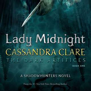 [PENDING] The Dark Artifices Book One: Lady Midnight