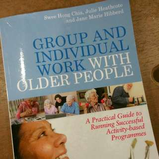 """Wanted: Book """"Group And Individual Work With Older People"""" By Chia Swee Hong Et Al."""