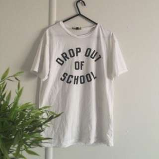 GRAPHIC TEE 'DROP OUT OF SCHOOL'