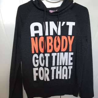 AIN'T NOBODY GOT TIME FOR THAT Jumper