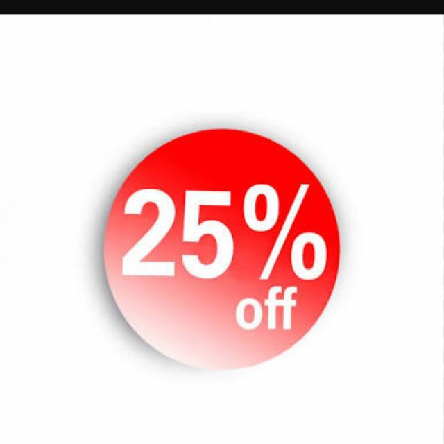 25 % Off Everything - Today Only 27th MAY
