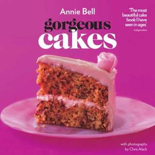 """Gorgeous Cakes,"" by Annie Bell"
