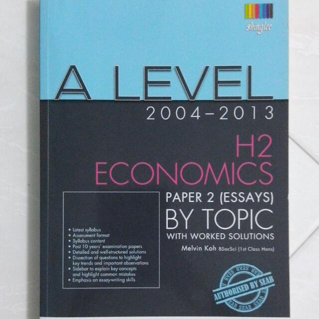 A Level H2 Economics, Worked Solutions (2004-2013)
