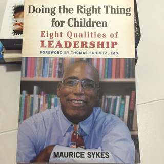 Doing The Right Thing For Children Eight Qualities If Leadership