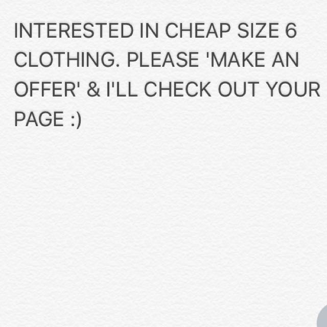 LOOKING FOR SIZE 6 CLOTHES