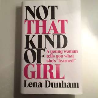 Not That Kind of Girl / Lena Dunham