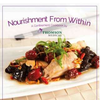 Thomson Medical Confinement Cookbook - Nourishment From Within