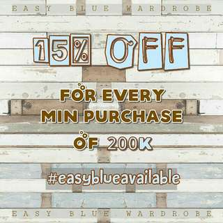 15% OFF FOR EVERY MIN PURCHASE OF 200K