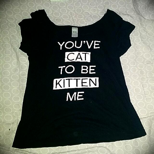 """You've Cat To Be Kitten Me"" Top"