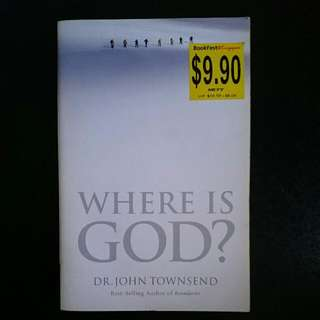 Where Is God? By Dr. John Townsend