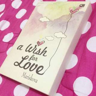 "Novel Metropop ""a Wish For Love"" By: Mariskova"