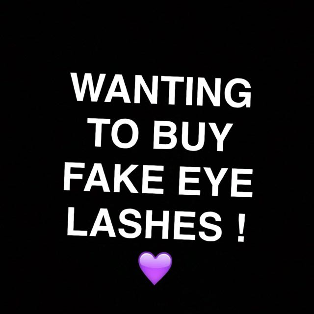 Wanting to buy Fake LASHES