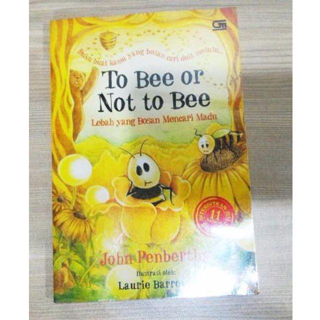 To Bee Or Not To Bee - Lebah Yang Bosan Mencari Madu - John Penberthy