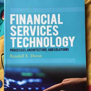 NUS IS4228 Financial Services Technology: Processes, Architecture, and Solutions By Randall E. Duran