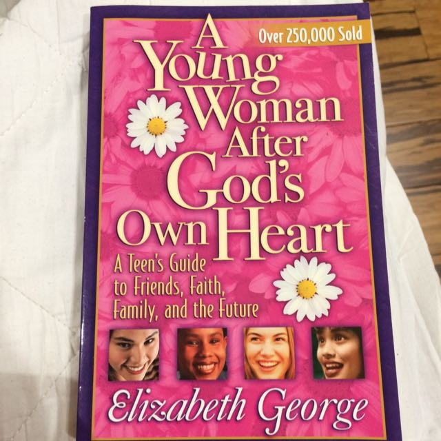 A Young Woman After God's Own Heart - Elizabeth George