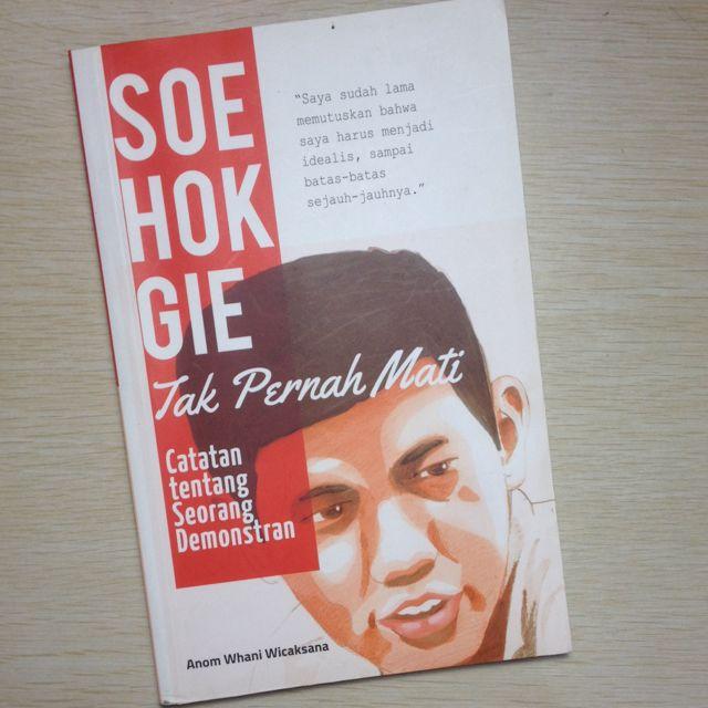 Soe Hok Gie Tak Pernah Mati by Anom Whani Wicaksana