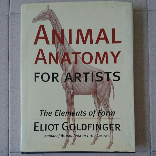 Animal Anatomy For Artists The Element Of Form By Eliot Goldfinger