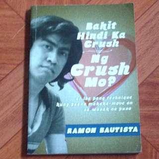 Bakit Hindi Ka Crush Ng Crush Mo By Ramon Bautista