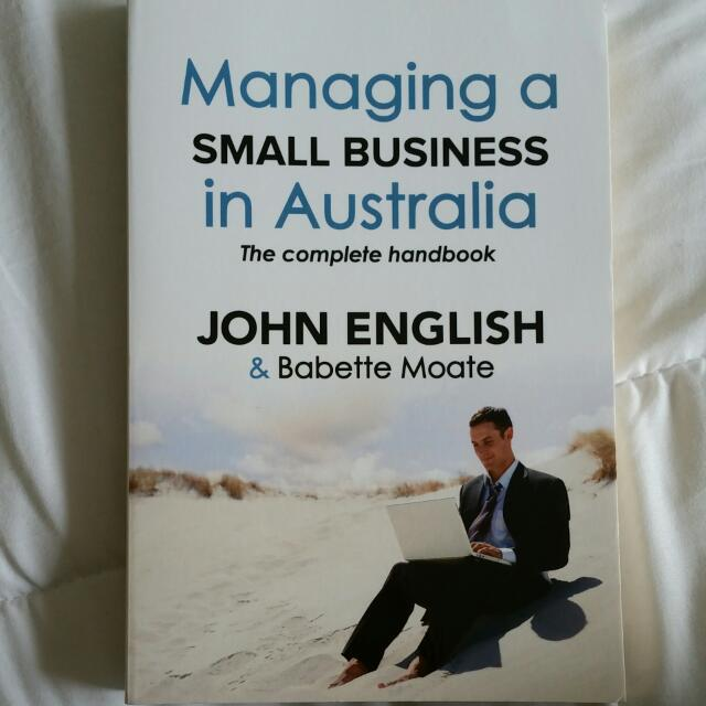 Managing A Small Business In Australia (The Complete Handbook)