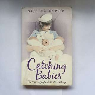 Catching Babies by Sheena Byrom